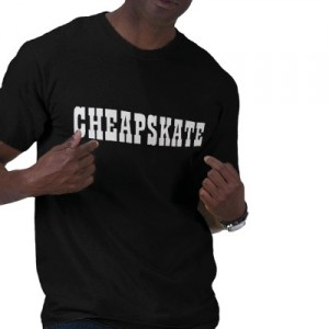 cheapskate t-shirt